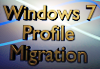 Windows 7 Profile Migration