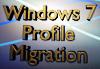 Windows 7 Profile Migration